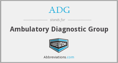 ADG - ambulatory diagnostic group