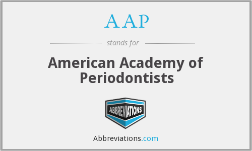 AAP - American Academy of Periodontists