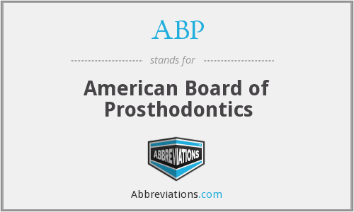 ABP - American Board of Prosthodontics