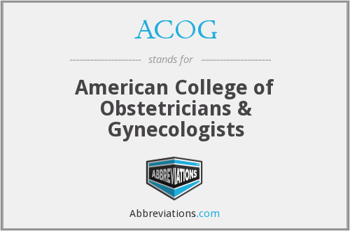 ACOG - American College of Obstetricians & Gynecologists