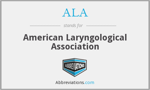 ALA - American Laryngological Association