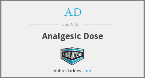 AD - analgesic dose