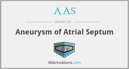 AAS - aneurysm of atrial septum