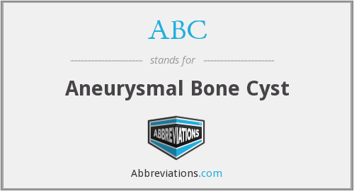 ABC - aneurysmal bone cyst