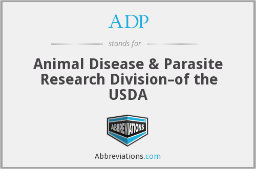 ADP - Animal Disease & Parasite Research Division–of the USDA
