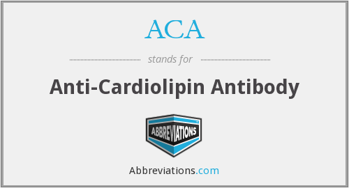 ACA - anti-cardiolipin antibody