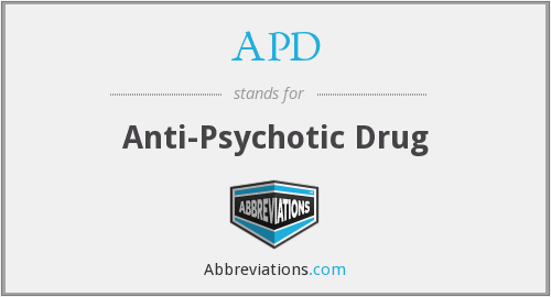 APD - anti-psychotic drug