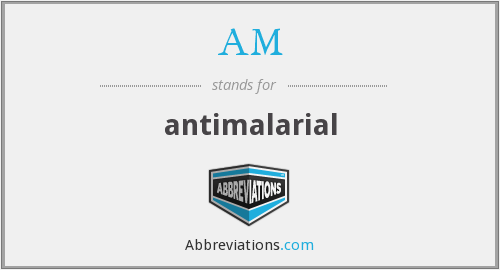 AM - antimalarial