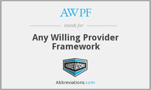 AWPF - any willing provider framework