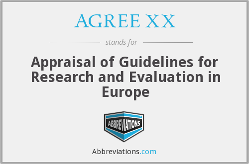 AGREE XX - Appraisal of Guidelines for Research and Evaluation in Europe