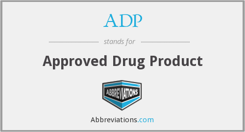 ADP - approved drug product