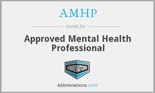 What does AMHP stand for?