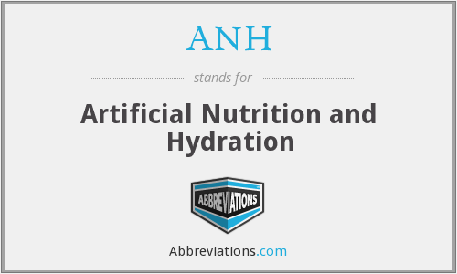 ANH - Artificial Nutrition and Hydration