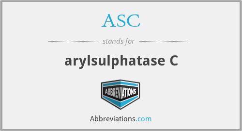 ASC - arylsulphatase C