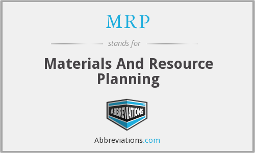MRP - Materials And Resource Planning