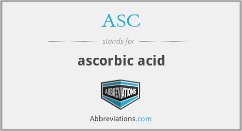 ASC - ascorbic acid