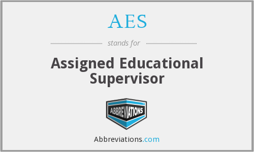 AES - Assigned Educational Supervisor