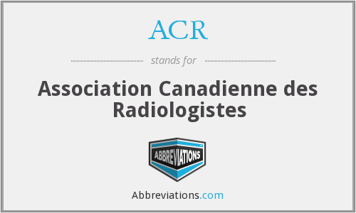 ACR - Association Canadienne des Radiologistes