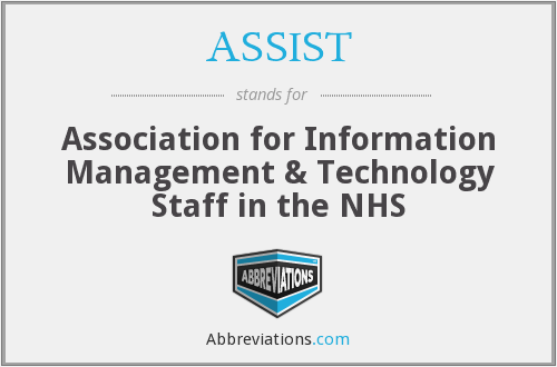 ASSIST - Association for Information Management & Technology Staff in the NHS