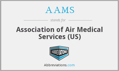 AAMS - Association of Air Medical Services (US)