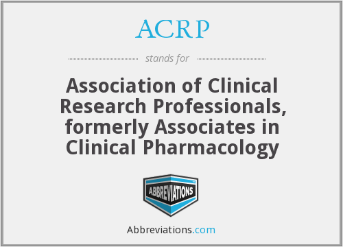ACRP - Association of Clinical Research Professionals, formerly Associates in Clinical Pharmacology
