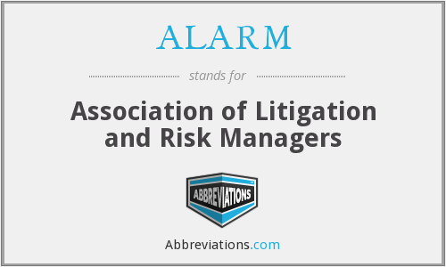 ALARM - Association of Litigation and Risk Managers