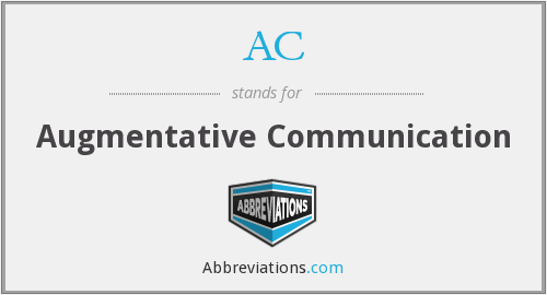 AC - augmentative communication