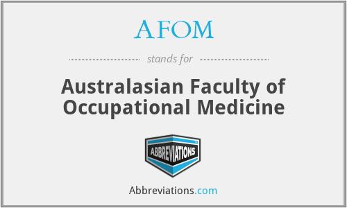 AFOM - Australasian Faculty of Occupational Medicine