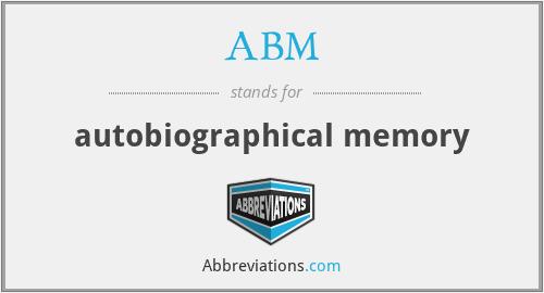 ABM - autobiographical memory