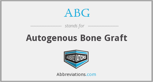ABG - autogenous bone graft