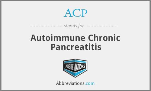 ACP - autoimmune chronic pancreatitis