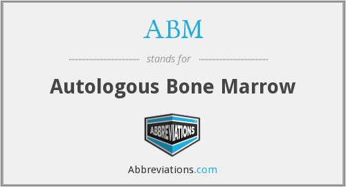 ABM - autologous bone marrow