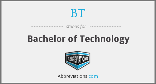 BT - Bachelor of Technology