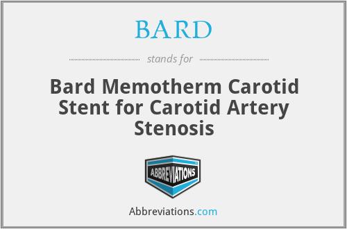 BARD - Bard Memotherm Carotid Stent for Carotid Artery Stenosis