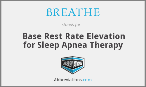 BREATHE - Base Rest Rate Elevation for Sleep Apnea Therapy
