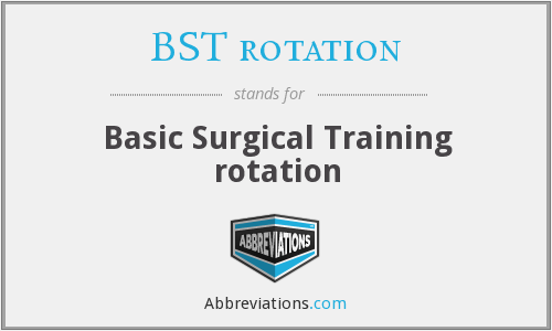 What does BST ROTATION stand for?