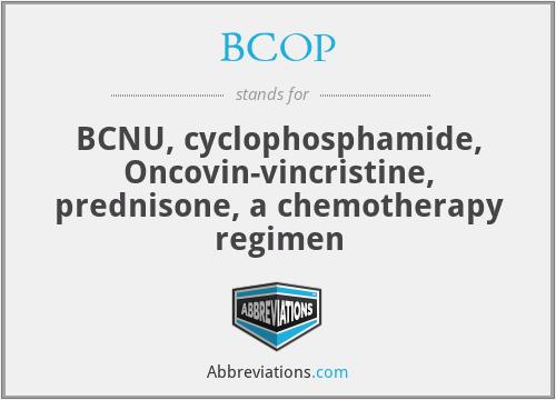 BCOP - BCNU, cyclophosphamide, Oncovin-vincristine, prednisone, a chemotherapy regimen