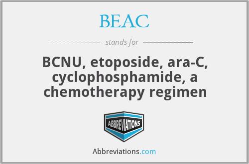 BEAC - BCNU, etoposide, ara-C, cyclophosphamide, a chemotherapy regimen