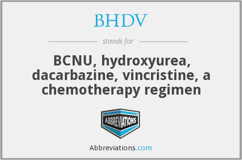 BHDV - BCNU, hydroxyurea, dacarbazine, vincristine, a chemotherapy regimen