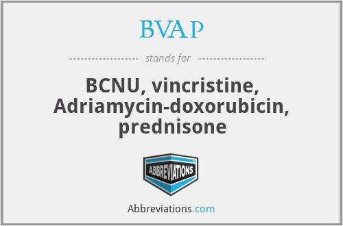 BVAP - BCNU, vincristine, Adriamycin-doxorubicin, prednisone