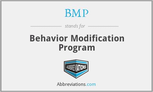 BMP - Behavior Modification Program