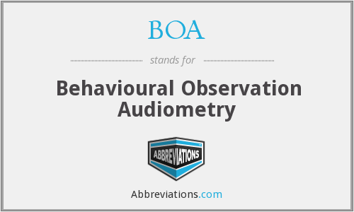 BOA - behavioural observation audiometry