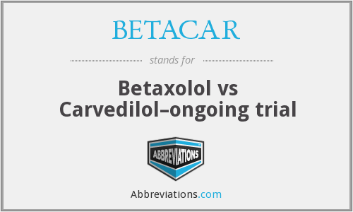 BETACAR - Betaxolol vs Carvedilol–ongoing trial