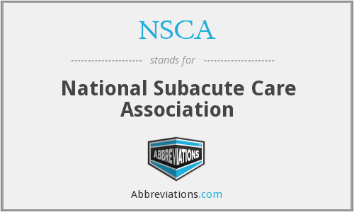 NSCA - National Subacute Care Association