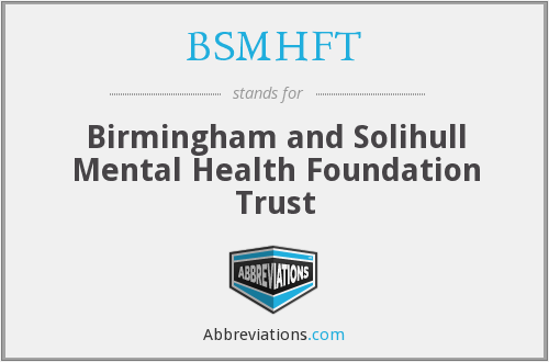 BSMHFT - Birmingham and Solihull Mental Health Foundation Trust