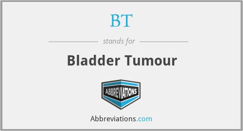 BT - bladder tumour