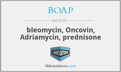 BOAP - bleomycin, Oncovin, Adriamycin, prednisone