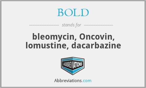 BOLD - bleomycin, Oncovin, lomustine, dacarbazine