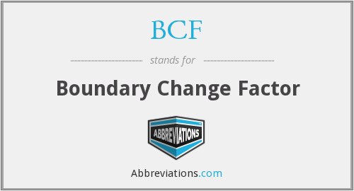 BCF - Boundary Change Factor