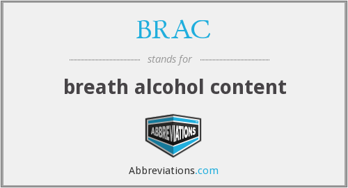 BRAC - breath alcohol content